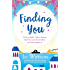 Finding You: A gorgeous beach read full of laughter and love (Destination Love)