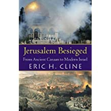 Jerusalem Besieged: From Ancient Canaan to Modern Israel by Eric H. Cline (2004-09-17)