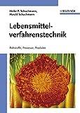 Lebensmittelverfahrenstechnik: Rohstoffe, Prozesse, Produkte - Heike P. Schuchmann, Harald Schuchmann