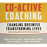 Co-Active Coaching Third Edition: Changing Business, Transforming Lives