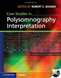Case Studies in Polysomnography Interpretation (Cambridge Medicine (Hardcover))