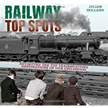 Railway Top Spots: Revisiting the Top Train Spotting Destinations of our Childhood