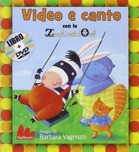 Video e canto con lo Zecchino d'Oro. Ediz. illustrata. Con DVD