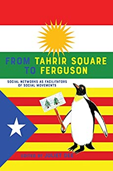 From Tahrir Square to Ferguson: Social Networks as Facilitators of Social Movements (Communication Law Book 5) Descargar Epub