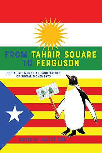 From Tahrir Square to Ferguson: Social Networks as Facilitators of Social Movements (Communication Law Book 5) (English Edition)
