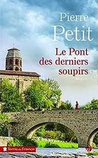 Le Pont des derniers soupirs par Pierre Petit