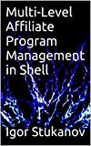 Multi-Level Affiliate Program Management in Shell (English Edition)