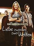 An Uncommon Grace - Liebe zwischen zwei Welten