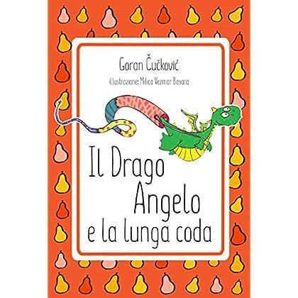 Il Drago Angelo E La Lunga Coda