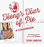 [(Teeny's Tour of Pie)] [ By (author) Teeny Lamothe ] [April, 2014]