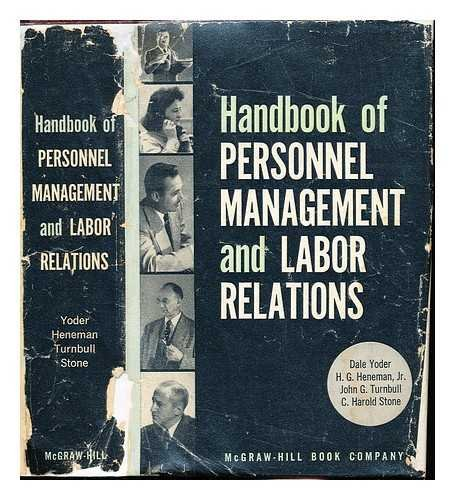 Handbook of personnel management and labor relations / [by] Dale Yoder ... H.G. Heneman ... John G. Turnbull ... C. Harold Stone