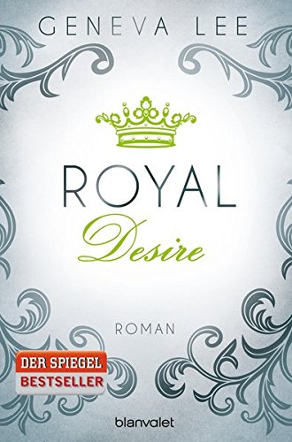 Royal Desire: Roman (Die Royals-Saga, Band 2)