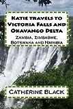 Katie travels to Victoria Falls and Okavango Delta