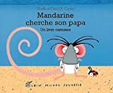 Mandarine cherche son papa : Un livre caresses