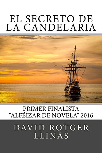 El secreto de La Candelaria: Finalista Premios Alféizar de Novela 2016 (Spanish Edition)