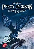 percy jackson 3 le sort du titan by rick riordan 2014 07 16