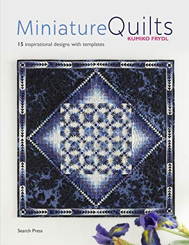 Miniature Quilts: 15 Japanese-inspired Designs with Appliqué and Silk -