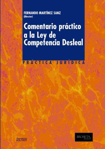 Comentario práctico a la Ley de Competencia Desleal (Derecho - Práctica Jurídica)