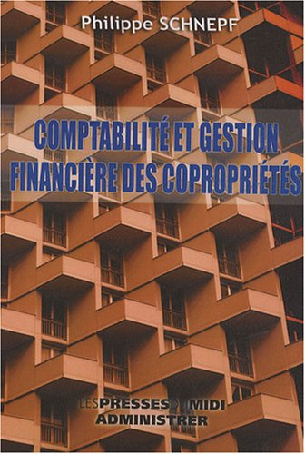 Comptabilité et gestion financière des copropriétés par Philippe Schnepf