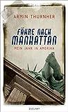 F?hre nach Manhattan: Mein Jahr in Amerika