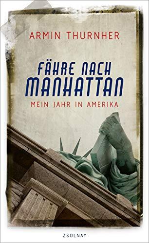 Fähre nach Manhattan - Mein Jahr in Amerika