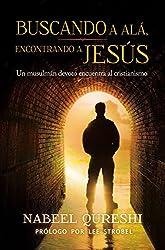 Buscando a Alá encontrando a Jesús: Un musulmán devoto encuentra al cristianimo