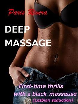 Deep Massage: First-time thrills with a black masseuse (lesbian seduction) (English Edition) par [Rivera, Paris]