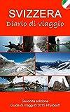 Guida di Viaggio in Svizzera: Diario di Viaggio