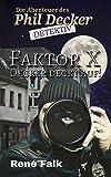 Faktor X (Decker deckt auf! 1) von René Falk