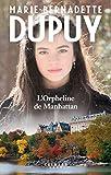 L'orpheline de Manhattan. 1 / Marie-Bernadette Dupuy | Dupuy, Marie-Bernadette (1952-...). Auteur