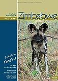 Reisen in Zimbabwe: Zimbabwe komplett - alle Nationalparks, interessante Allradstrecken, wertvolle GPS-Daten. Ein Reisebegleiter für Natur und Abenteuer - Ilona Hupe