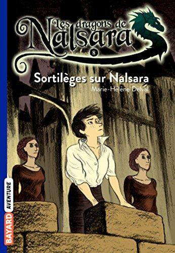 Les dragons de Nalsara, Tome 08: Sortilèges sur Nalsara par