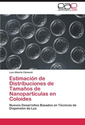 Estimacion de Distribuciones de Tamanos de Nanoparticulas En Coloides por Luis Alberto Clementi