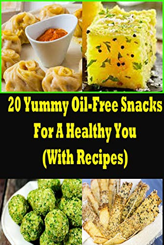 20 Yummy Oil-Free Snacks For A Healthy You (With Recipes) (English ...
