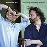 Songtexte von Heidecker & Wood - Some Things Never Stay the Same