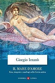 Il mare d'amore: Eros, tempeste e naufragi nella Grecia an