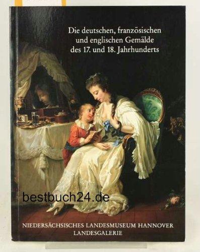 Die deutschen, französischen und englischen Gemälde des 17. und 18. Jahrhunderts sowie die spanischen und dänischen Bilder: Kritischer Katalog