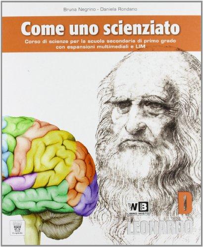 Come uno scienziato. Vol. D. Per la Scuola media. Con espansione online
