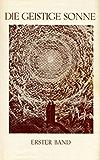 Die geistige Sonne - Band 1
