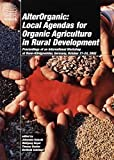 AlterOrganic: Local Agendas for Organic Agriculture in Rural Development: Proceedings of an International Workshop at Bonn-Königswinter, Germany, October 21-24, 2002