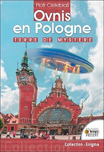 Ovnis en Pologne - Terre de Mystere par Cielebias Piotr