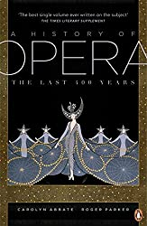 A History of Opera: The Last Four Hundred Years