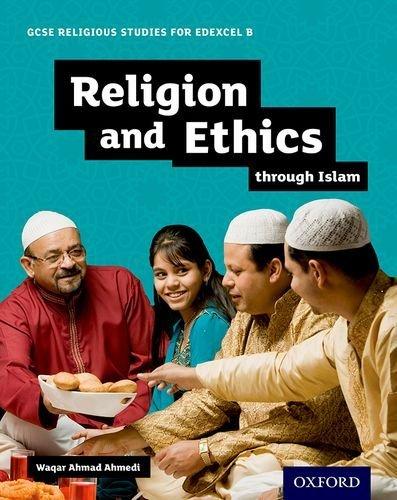 GCSE Religious Studies for Edexcel B: Religion and Ethics through Islam by Waqar Ahmad Ahmedi (2016-09-22)