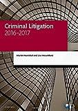 Criminal Litigation 2016-2017 (Blackstone Legal Practice Course Guide)