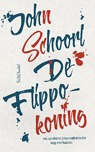 De Flippokoning (Dutch Edition) por J. Schoorl
