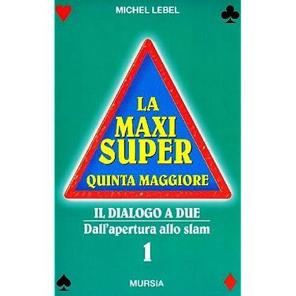 La Maxi Super Quinta Maggiore: 1