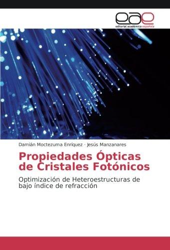 Propiedades Ópticas de Cristales Fotónicos: Optimización de Heteroestructuras de bajo índice de refracción por Damián Moctezuma Enríquez