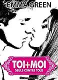 Toi + Moi : seuls contre tous, vol. 6