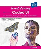 Hand Coding Coded Ul: An Evaluation Journey from Inception to Completion