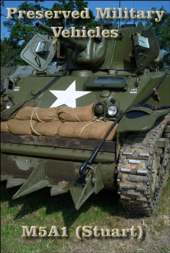 Preserved Military Vehicles - M5A1 (Stuart) (English Edition)